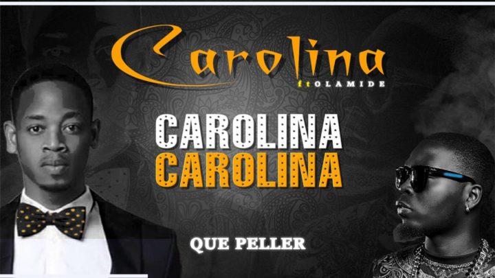 Que Peller – Carolina Ft. Olamide