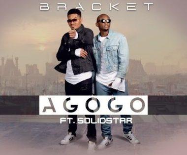Bracket – Agogo Ft. Solidstar