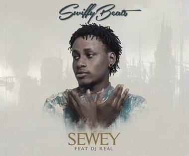 """Swiffybeats – """"Sewey"""" ft. Dj Real"""