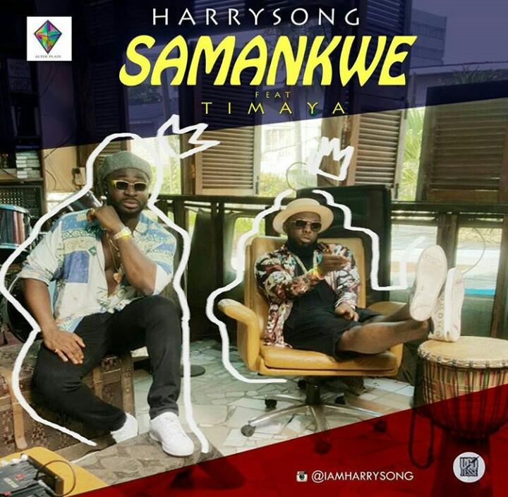 """Harrysong – """"Samankwe"""" ft. Timaya"""
