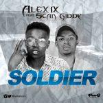 Alex6ix - Soldier Ft Sean Giddy
