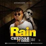 Cheddah – Rain ft. Orezi (Prod By Popito)