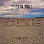 Shatta Wale – Aplanke (Prod. by B2)